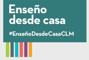 #EnseñoDesdeCasaCLM. Herramientas, recursos y servicios para educar en línea.
