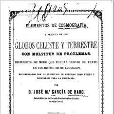 Elementos de cosmografía y práctica de los globos celeste y terrestre con multitud de problemas ...
