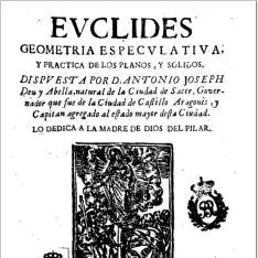Evclides. Geometria especulativa y practica de los planos y solidos