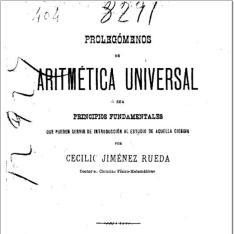 Prolegómenos de aritmética universal o sea Principios fundamentales que pueden servir de introducción al estudio de aquella ciencia