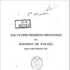Las cuatro primeras discusiones del Congreso de Panamá, tales como debieran ser