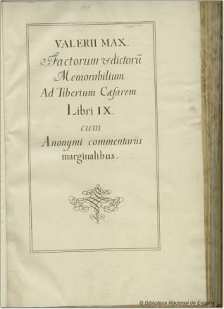 Valerii Maximi factorum et dictorum memorabilium ad Tiberium Caesarem Libri IX cum anonymi commentariis marginalibus