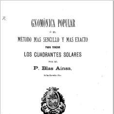 Gnomónica popular o El método más sencillo y más exacto para trazar los cuadrantes solares