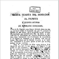 Carta cuarta del Pensador al Papista y quinto ocurso al soberano Congreso