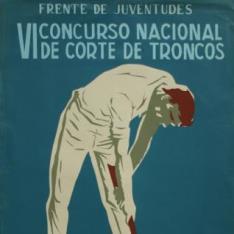 VI Concurso Nacional / de corte de troncos / 19 y 20 de septiembre - Valladolid 1957