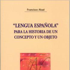 """""""Lengua española"""" para la historia de un concepto y un objeto"""