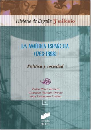 La América española (1763-1898)