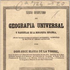Nuevo compendio de geografía universal y particular de la monarquía española, con un tratado extenso de geografía astronómica, y acompañado de multitud de láminas ilustrativas