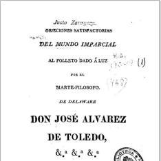 Objeciones satisfactorias del mundo imparcial al folleto dado á luz por el Marte-Filósofo de Delaware D. José Alvarez de Toledo ...