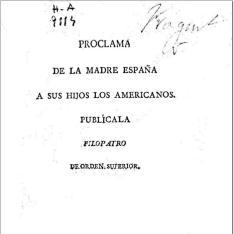 Proclama de la Madre España a sus hijos los Americanos