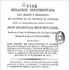 Relación... del orígen y progresos del trastorno de las provincias de Venezuela hasta la exoneración del capitán general Don Domingo Monteverde...