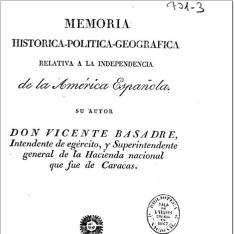 Memoria histórica-política-geográfica relativa a la independencia de la América Española