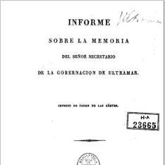 Informe sobre la memoria del Señor Secretario de la Gobernación de Ultramar