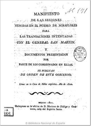 Manifiesto de las sesiones tenidas en el pueblo de Miraflores para las transaciones intentadas con el General San Martín, y documentos presentados por parte de los comisionados en ellas