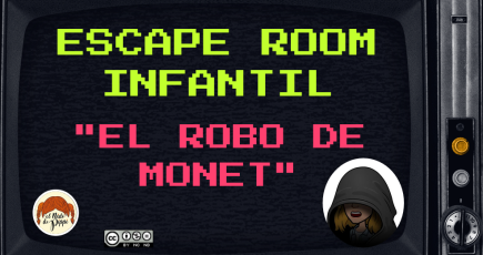 "ESCAPE ROOM INFANTIL ""EL ROBO DE MONET"""