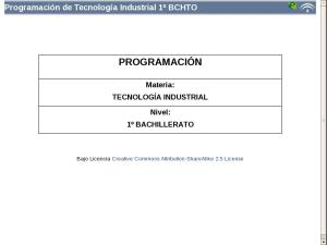 Bachillerato Primer Curso - Programación Tecnología Industrial I