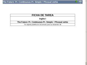 The future: Pr. Continuous- Pr. Simple/ phrasal verbs