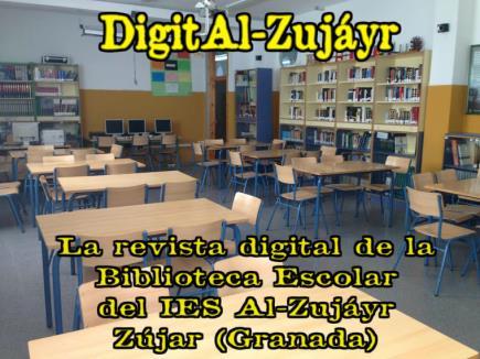 DigitAl-Zujáyr, la revista digital de la Biblioteca Escolar del IES Al-Zujáyr.