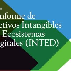 Presentación del I Informe de Activos Intangibles en Ecosistemas Digitales (INTED)