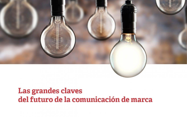 Aprendizajes del II Foro de Tendencias en Comunicación de Marca