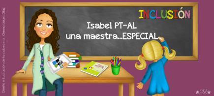Isabel PT-AL, una maestra...ESPECIAL