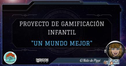 """PROYECTO DE GAMIFICACIÓN """"UN MUNDO MEJOR"""""""