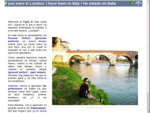 If you were in London: I have been to Italy / He estado en Italia