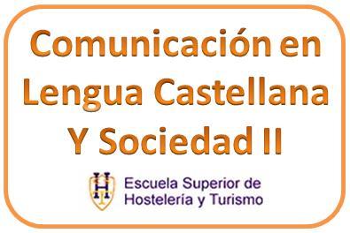 Comunicación en Lengua Castellana y Sociedad II