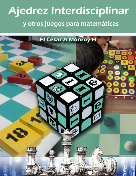 Ajedrez interdisciplinar y otros juegos para matemáticas