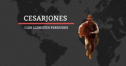 CESARJONES I LES LLENGÜES PERDUDES