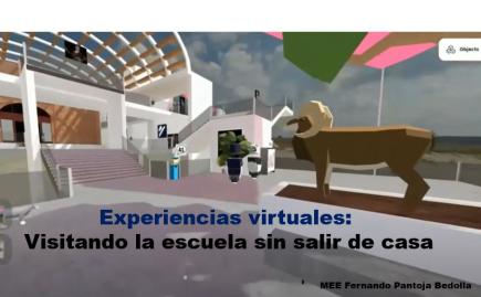 Experiencias virtuales: Visitando la escuela sin salir de casa
