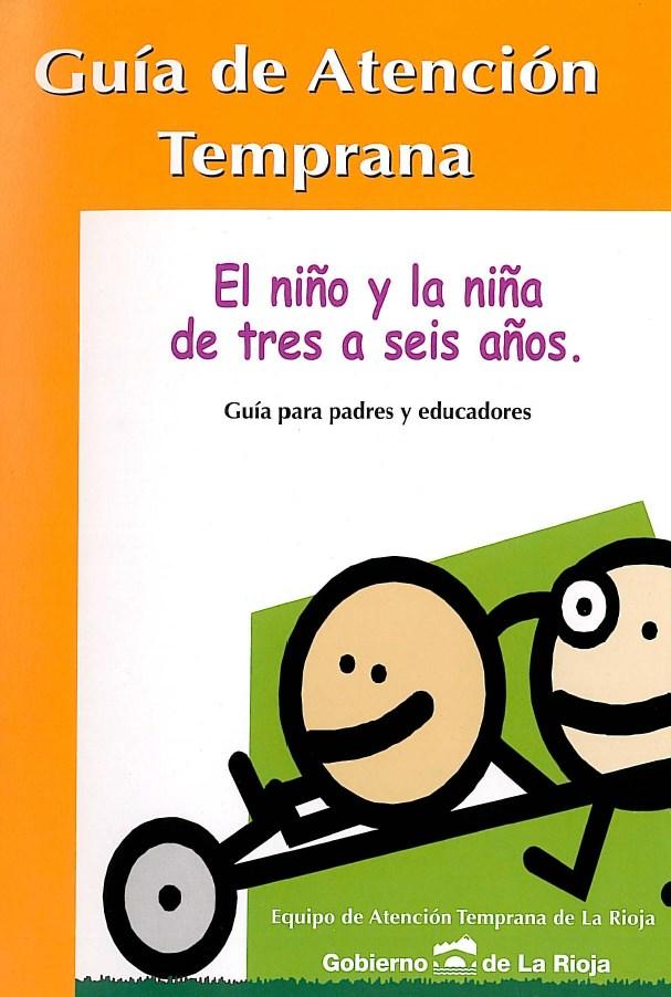 Guía de Atención Temprana. El Niño y la Niña de 3 a 6 años