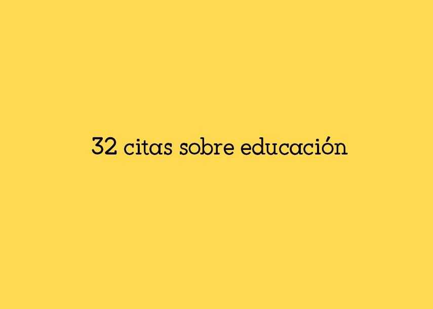 ¡32 citas sobre educación que no te puedes perder! #YSTP