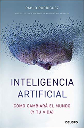 Inteligencia Artificial: cómo cambiará el mundo y tu vida.  Espacio Fundación Telefónica