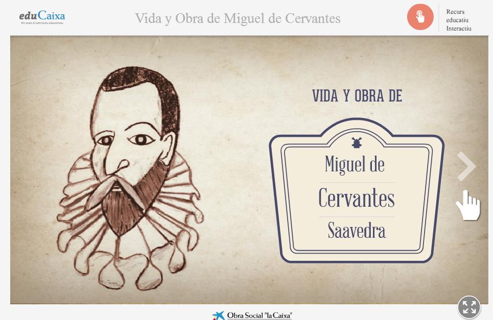 Miguel de Cervantes: Vida y Obra. Educaixa