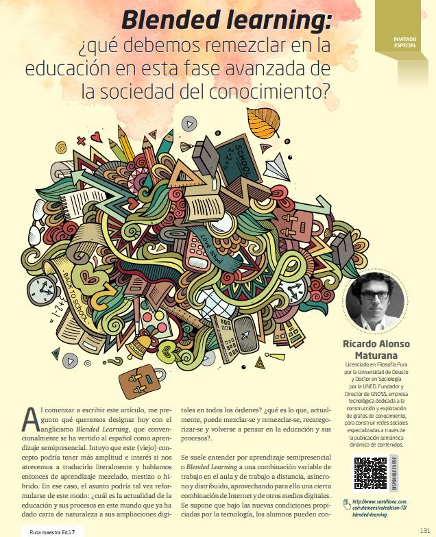 Blended learning ¿qué debemos remezclar en la educación en esta fase avanzada de la sociedad del conocimiento? por Ricardo Alonso Maturana. Ruta Maestra