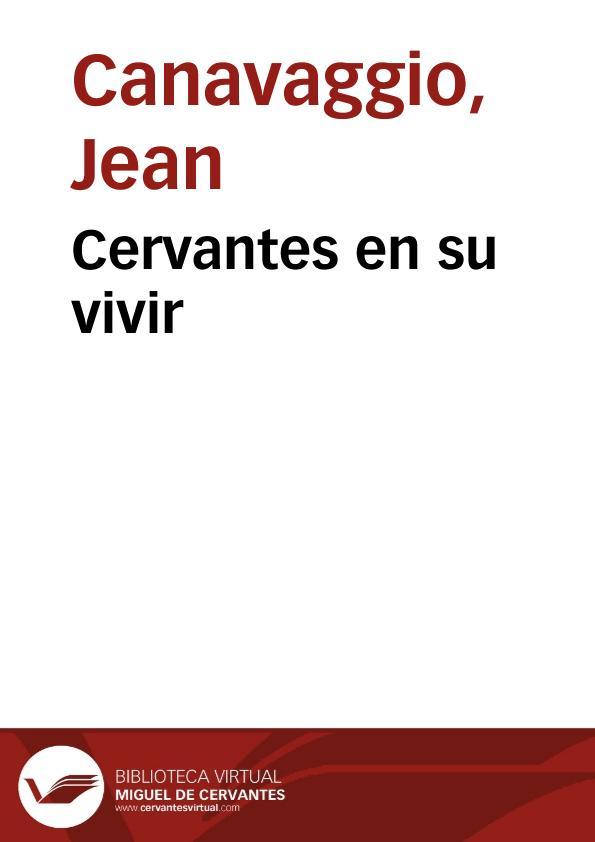 Cervantes en su vivir / Jean Canavaggio