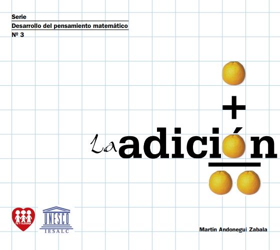 La Adición (Desarrollo del Pensamiento Matemático)