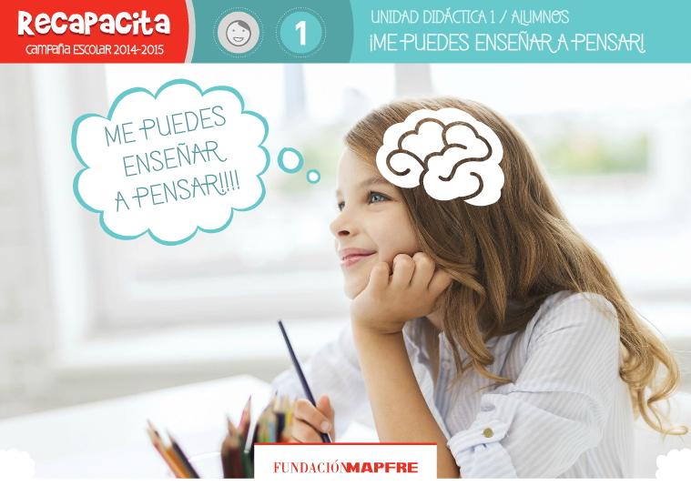 El desafío del pensamiento, pensar para aprender. Unidad didáctica para alumnos sobre innovación educativa (Fundación Mapfre)