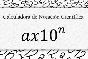 Calculadora Notación Científica (Calculadoras Online)