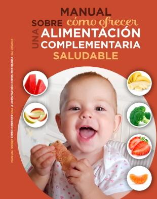 Manual sobre cómo ofrecer una alimentación complementaria saludable