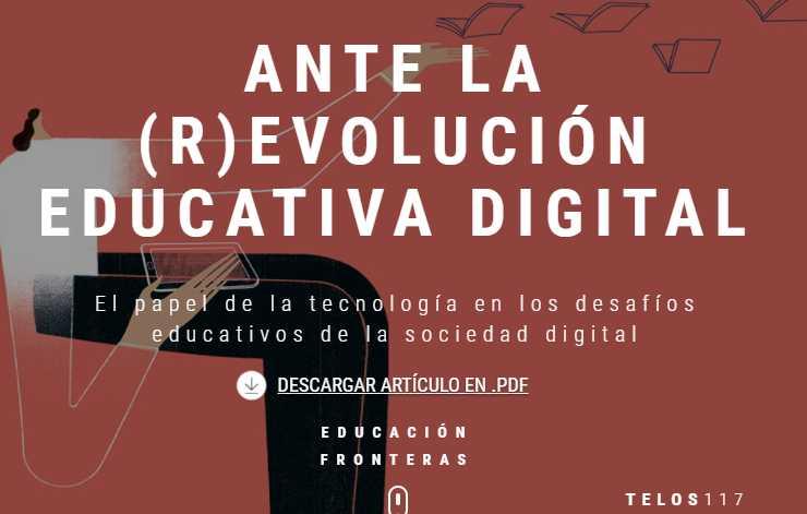 Ante la (r)evolución educativa digital. Revista Telos