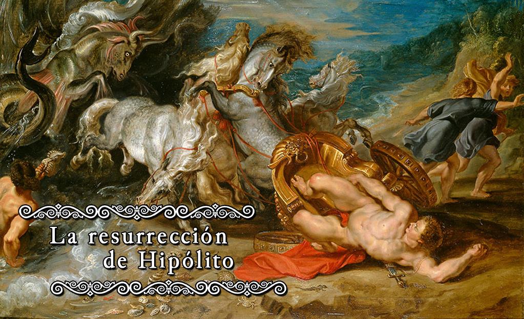La resurrección de Hipólito