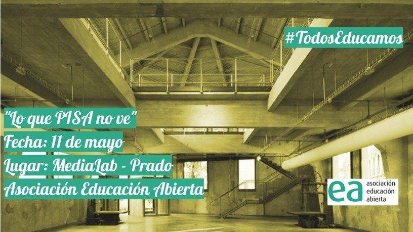 Lo que PISA no ve (Asociación Educación Abierta)