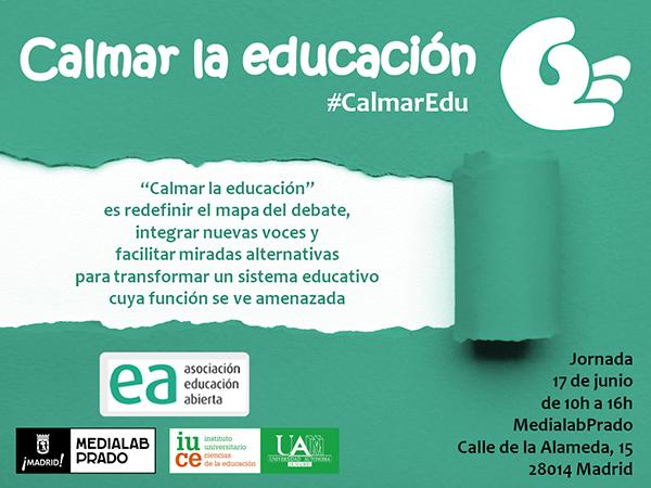 Manifiesto 'Calmar la educación': #CalmarEdu (Asociación Educación Abierta)