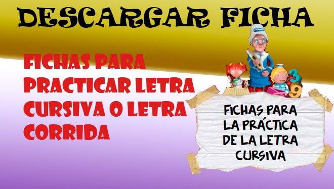 Fichas Para Practicar Letra Cursiva o Letra Corrida