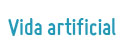 Vida artificial: soluciones inteligentes para el mundo real