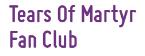 Tears Of Martyr Fan Club