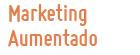 Marketing  Aumentado