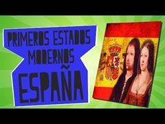 Primeros Estados Modernos II - España